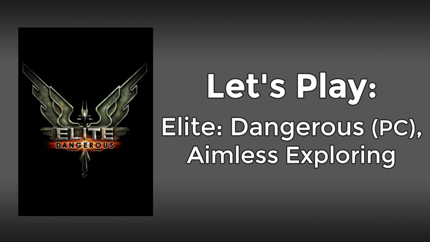 Let's Play: Elite Dangerous (PC), Aimless Exploring