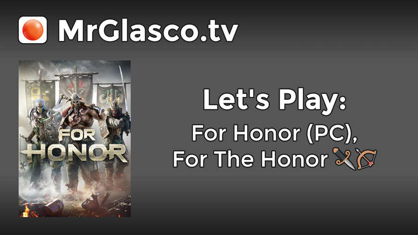 Let's Play: For Honor (PC), For The Honor
