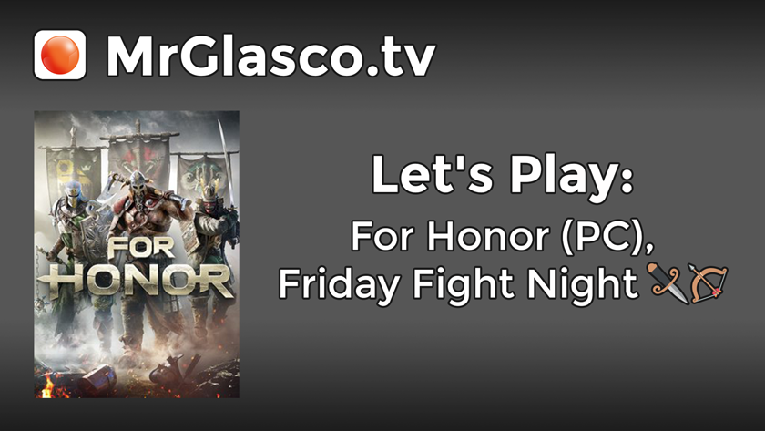 Let's Play: For Honor (PC), Friday Fight Night