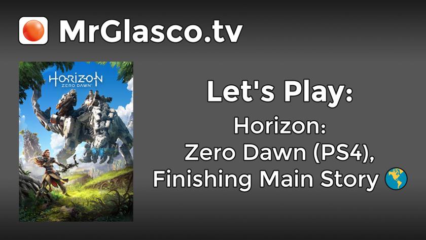 Let's Play: Horizon: Zero Dawn (PS4), Finishing Main Story (Part 9)