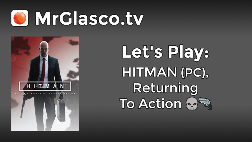 Let's Play: HITMAN (PC), Returning To Action