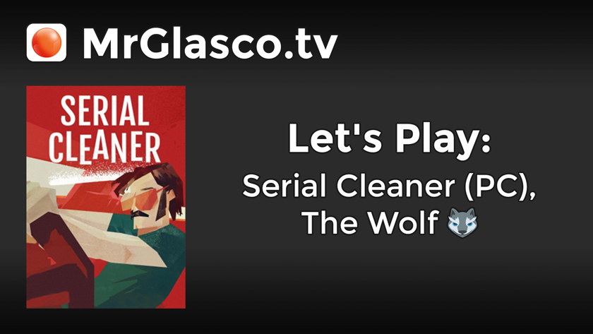 Let's Play: Serial Cleaner (PC), The Wolf