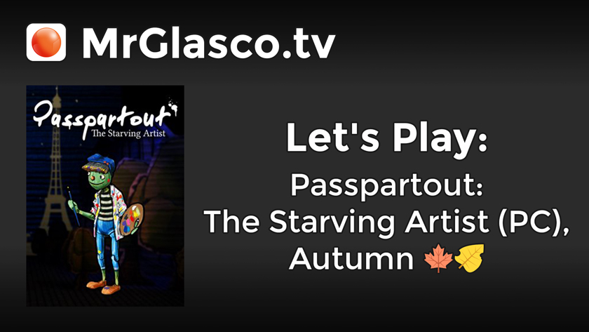 Let's Play: Passpartout: The Starving Artist (PC), Autumn