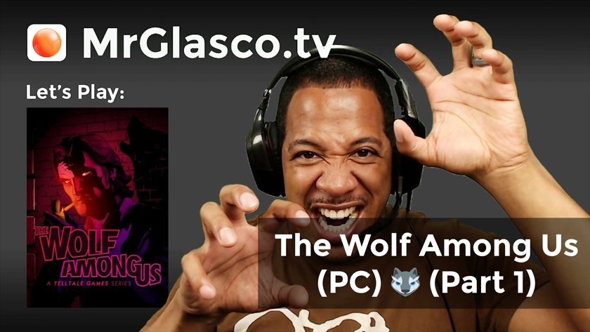 Let's Play: The Wolf Among Us (PC) Once upon a time…  (Part 1)
