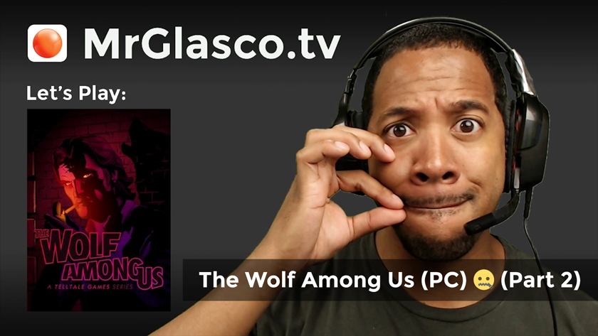 Let's Play: The Wolf Among Us (PC) My lips are sealed… (Part 2)