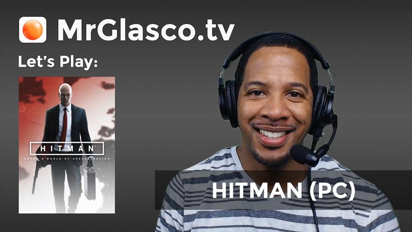 Let's Play: HITMAN (PC) Sniper Assassin Mode