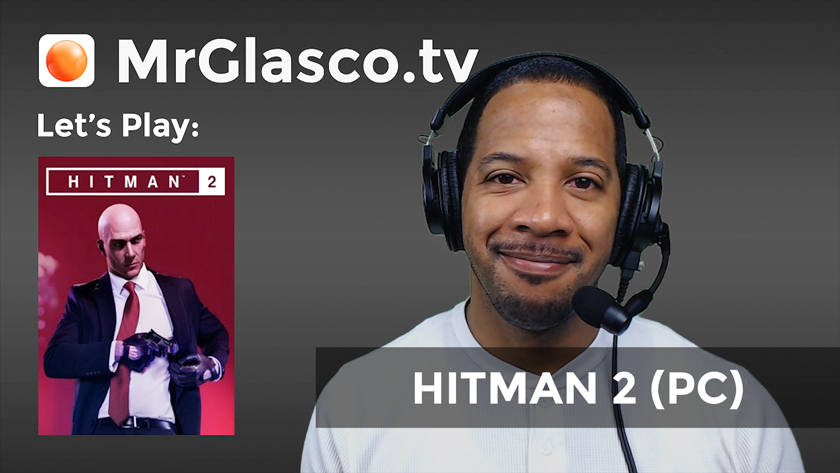 Let's Play: HITMAN 2 (PC) Game Modes & Challenges