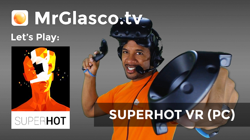 Let's Play: SUPERHOT VR (PC) Happy New Year!!!