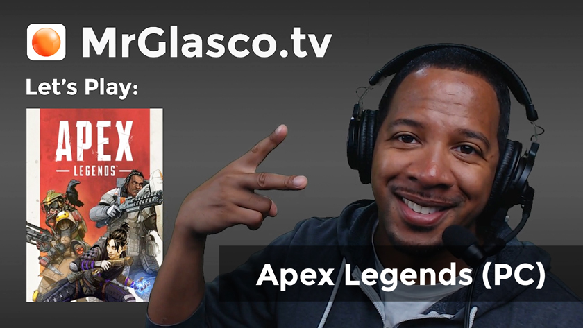 "Let's Play: Apex Legends (PC) ""Mozambique here!"""