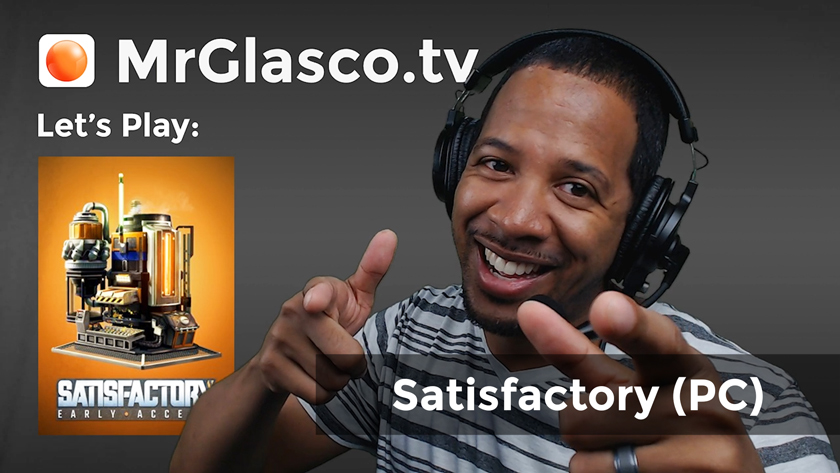 Let's Play: Satisfactory (PC) MORE Satisfactory!