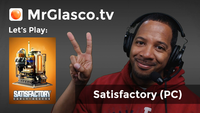 Let's Play: Satisfactory (PC) Just Tidying Up